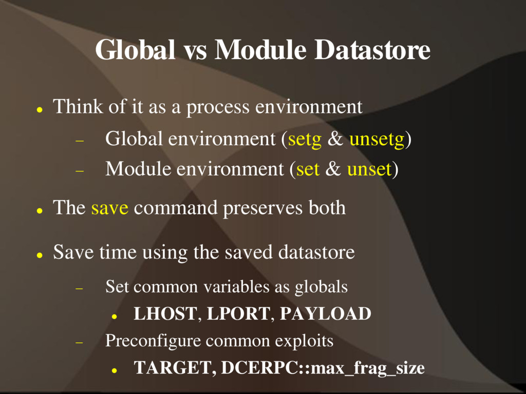Global vs Module Datastore  Think of it as a p...