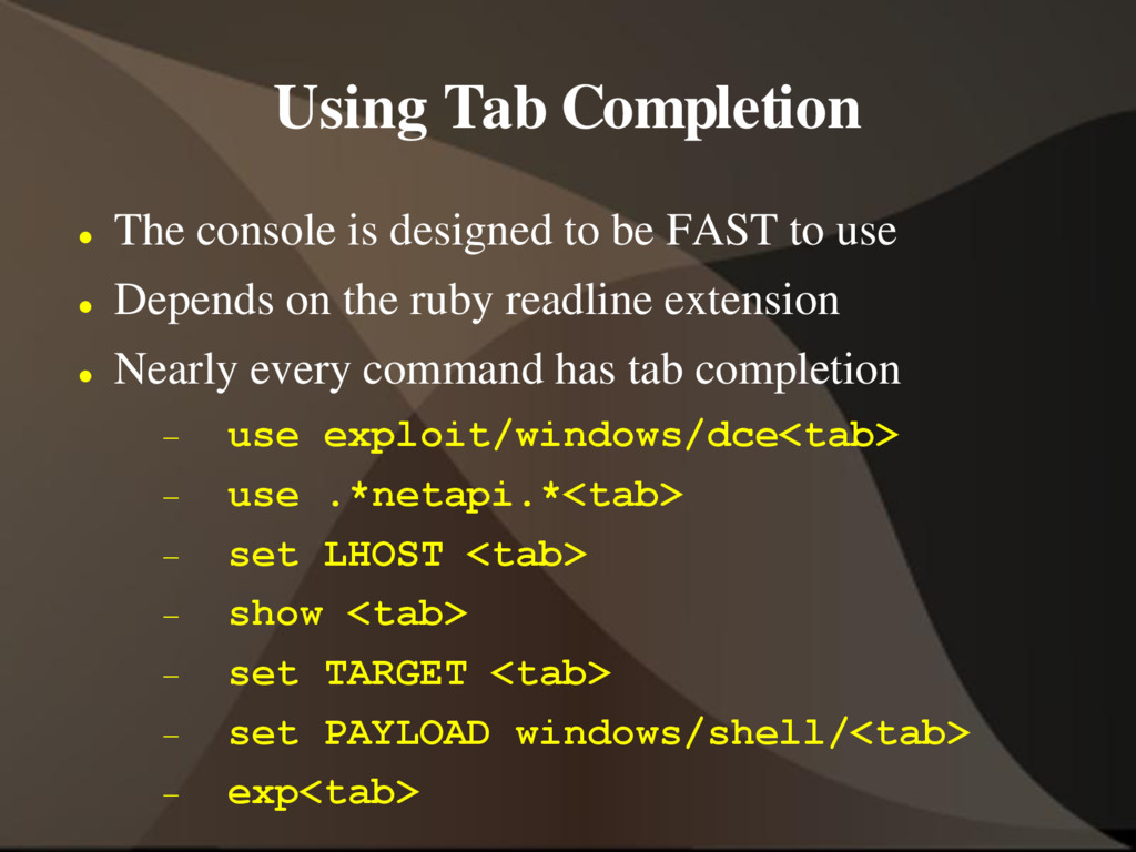 Using Tab Completion  The console is designed ...