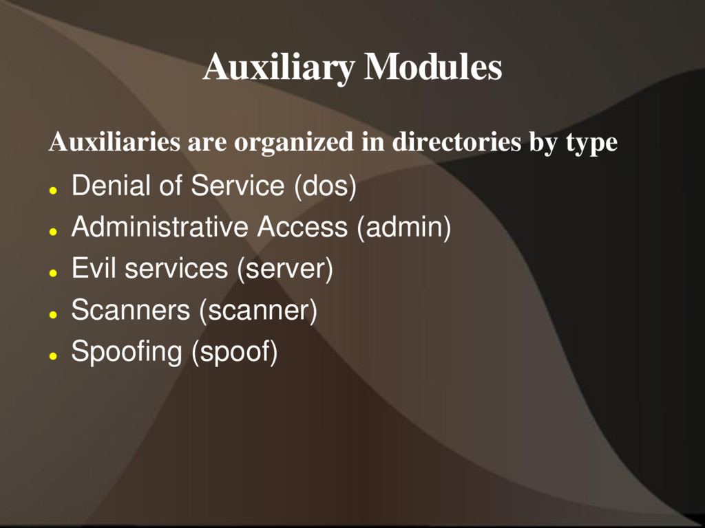 Auxiliary Modules Auxiliaries are organized in ...