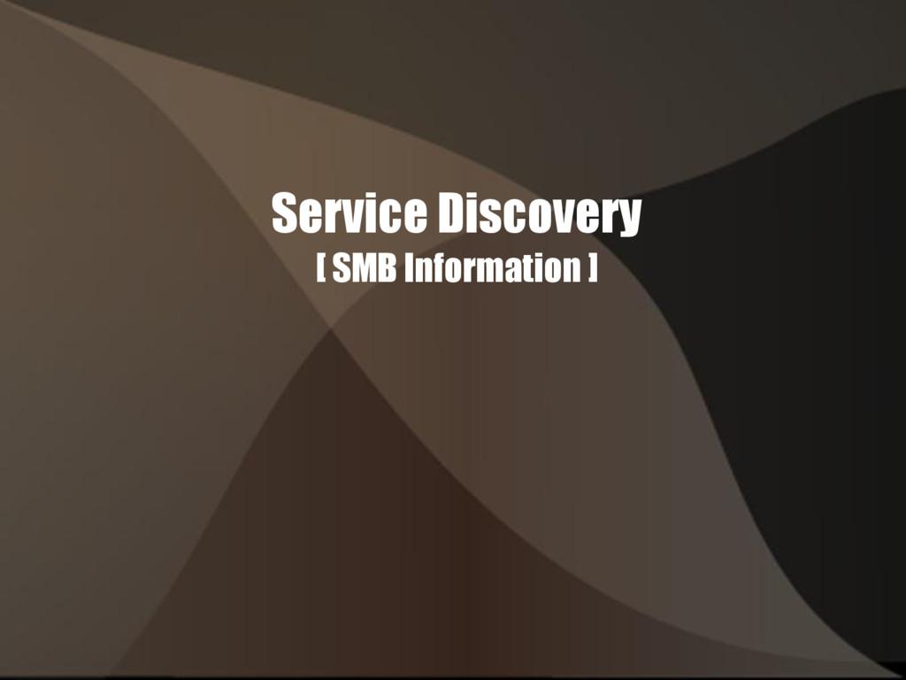Service Discovery [ SMB Information ]