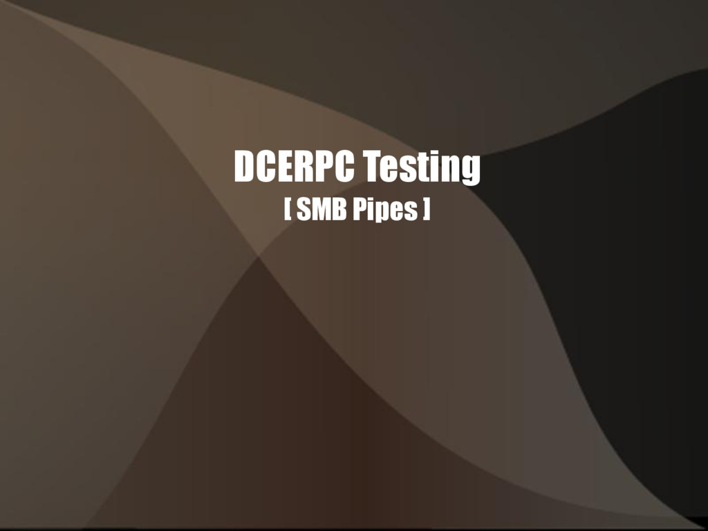 DCERPC Testing [ SMB Pipes ]