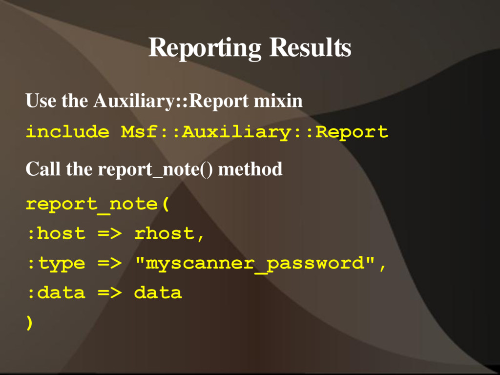 Reporting Results Use the Auxiliary::Report mix...