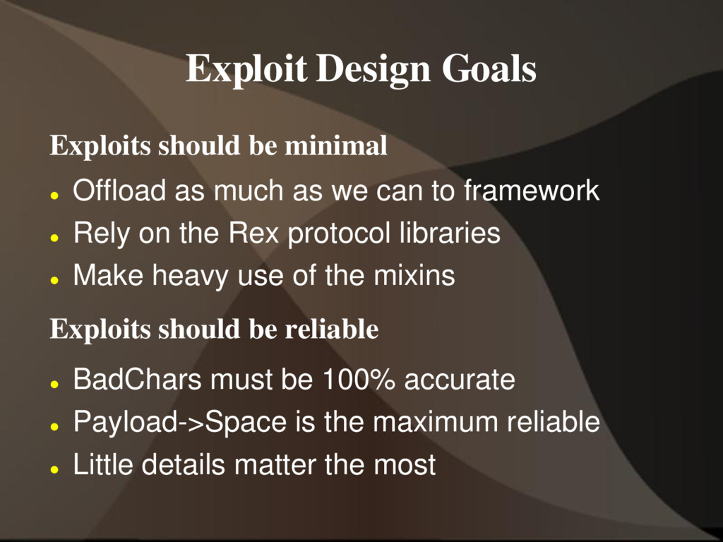 Exploit Design Goals Exploits should be minimal...