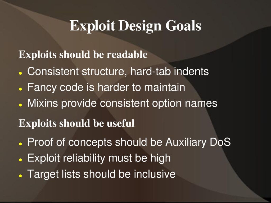 Exploit Design Goals Exploits should be readabl...