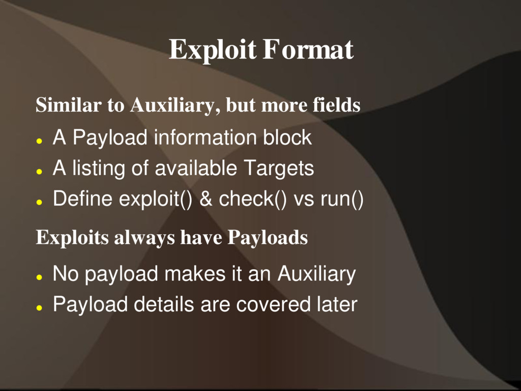 Exploit Format Similar to Auxiliary, but more f...