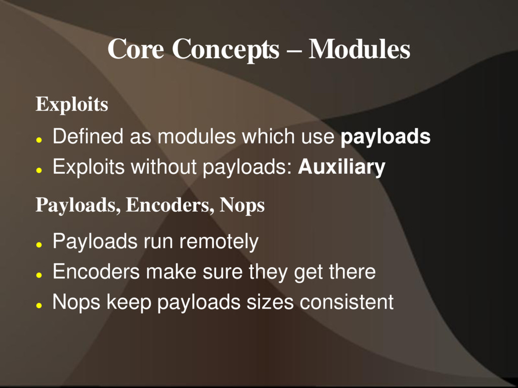 Core Concepts – Modules Exploits  Defined as m...