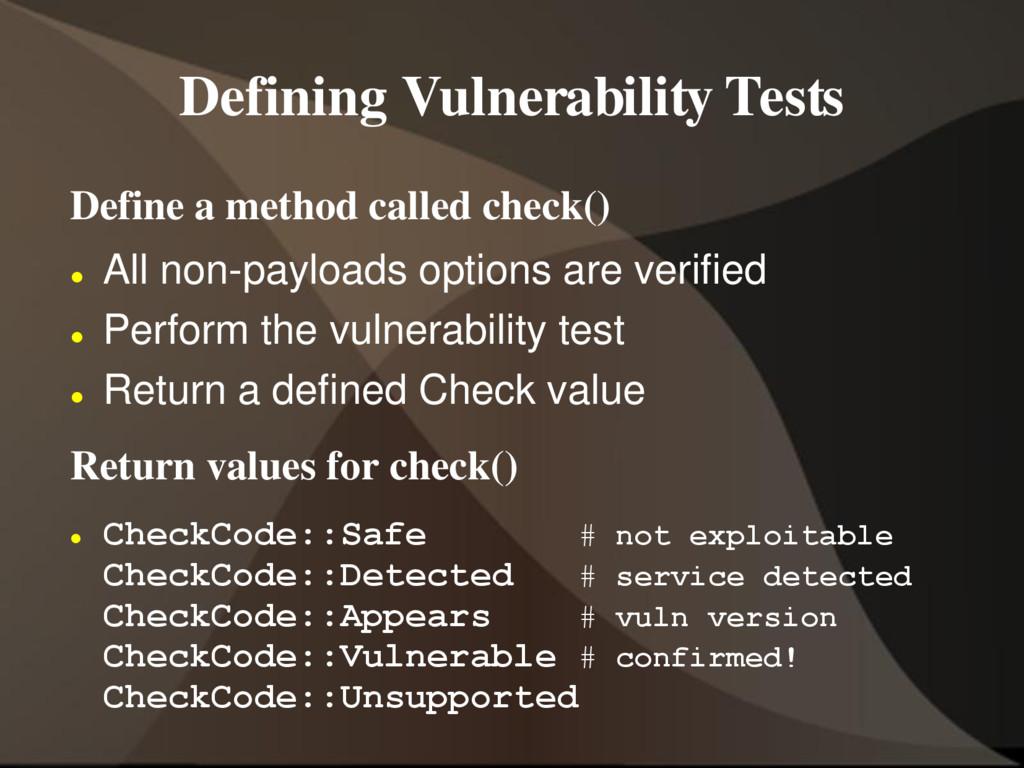 Defining Vulnerability Tests Define a method ca...