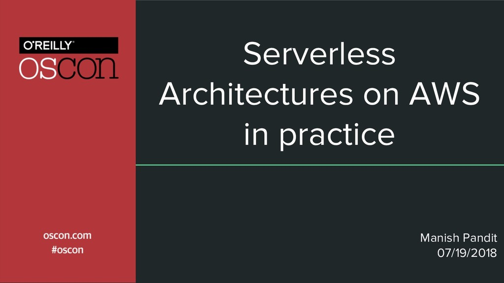 Serverless Architectures on AWS in practice Man...