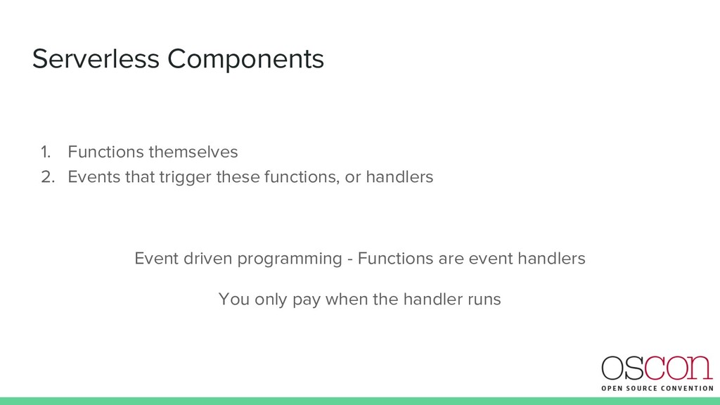 Serverless Components 1. Functions themselves 2...