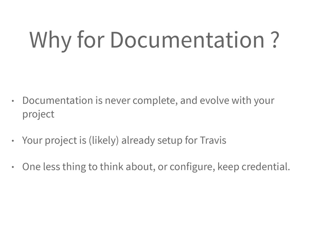 Why for Documentation ? • Documentation is neve...