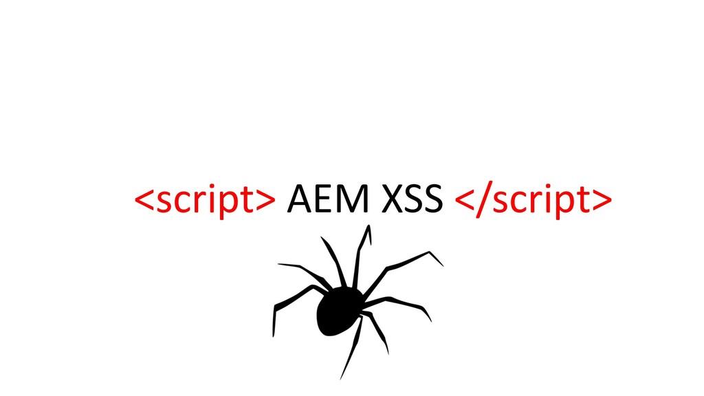 <script> AEM XSS </script>