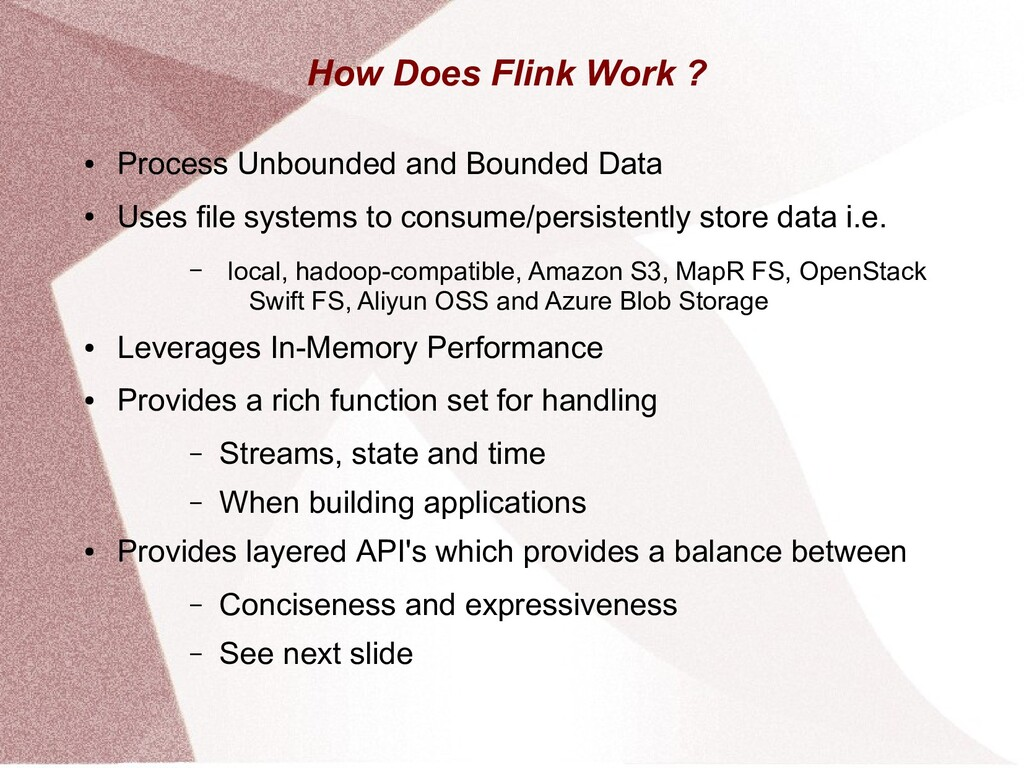 How Does Flink Work ? ● Process Unbounded and B...