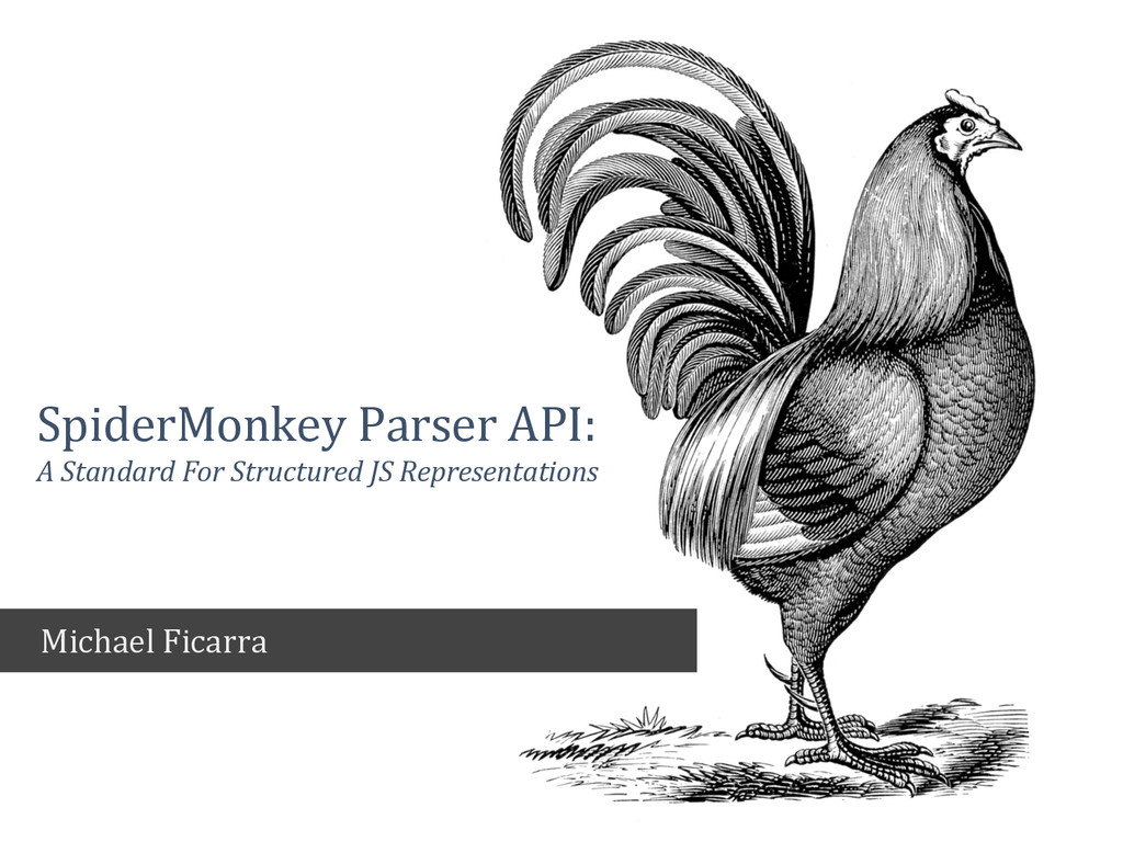 SpiderMonkey Parser API: A Standard For Structu...