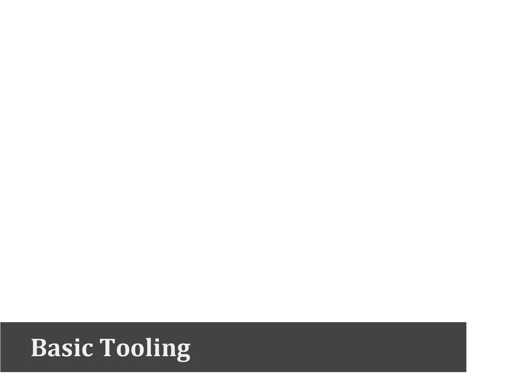 Basic Tooling