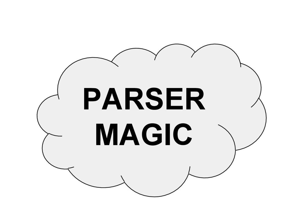 PARSER MAGIC