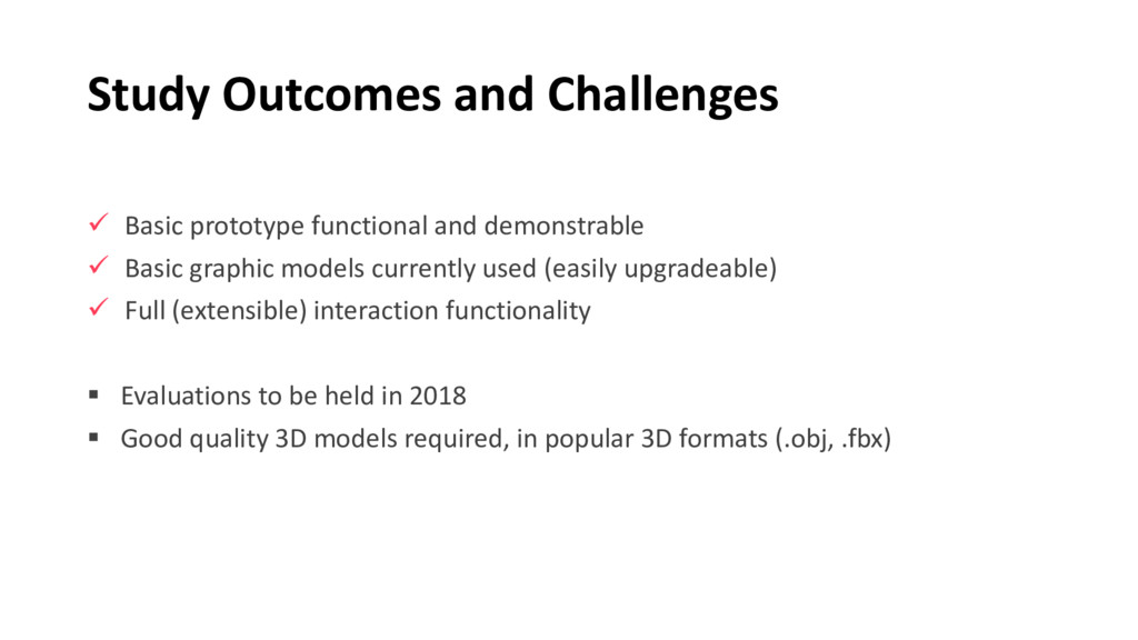 Study Outcomes and Challenges ü Basic prototype...