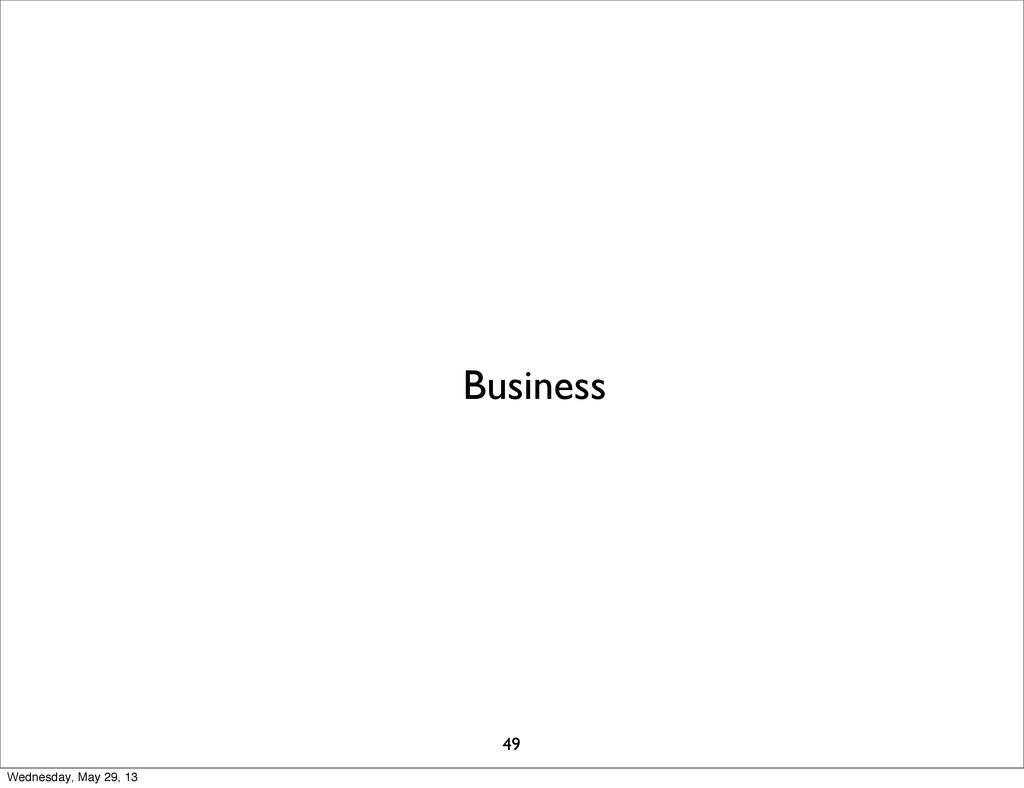 Business 49 Wednesday, May 29, 13