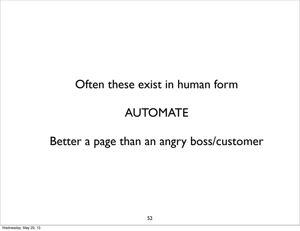 Often these exist in human form AUTOMATE Better...