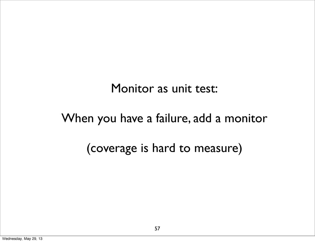 Monitor as unit test: When you have a failure, ...