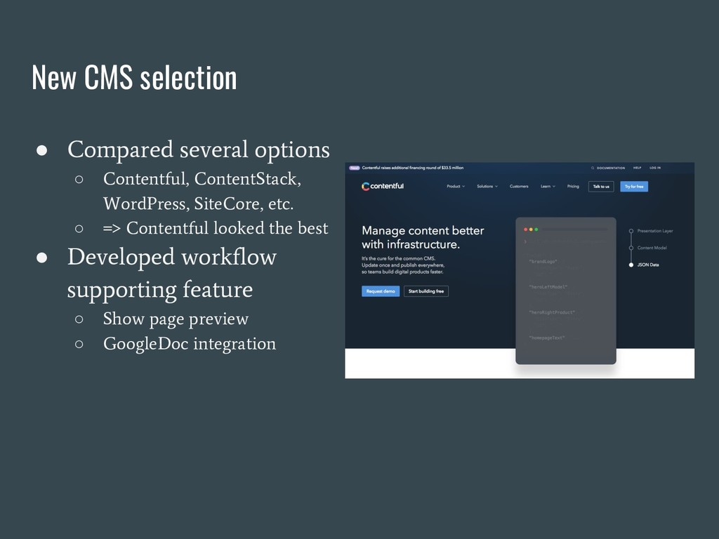 New CMS selection ● Compared several options ○ ...