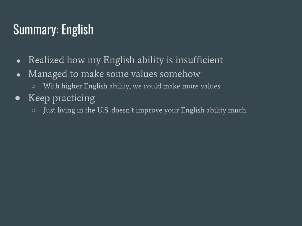 Summary: English ● Realized how my English abil...