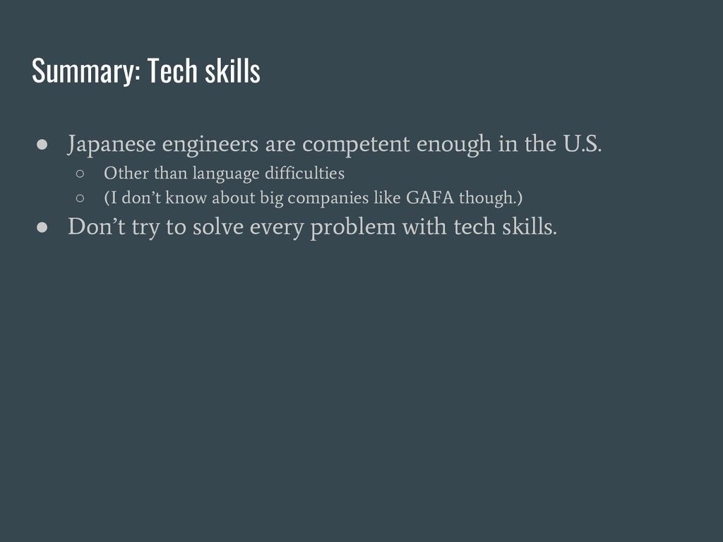 Summary: Tech skills ● Japanese engineers are c...