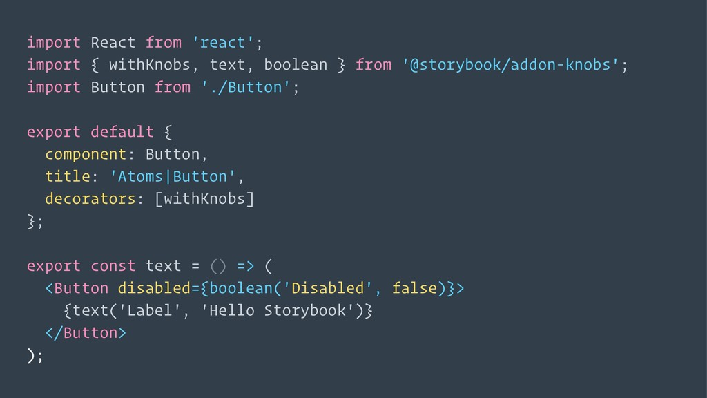 import React from 'react'; import { withKnobs, ...