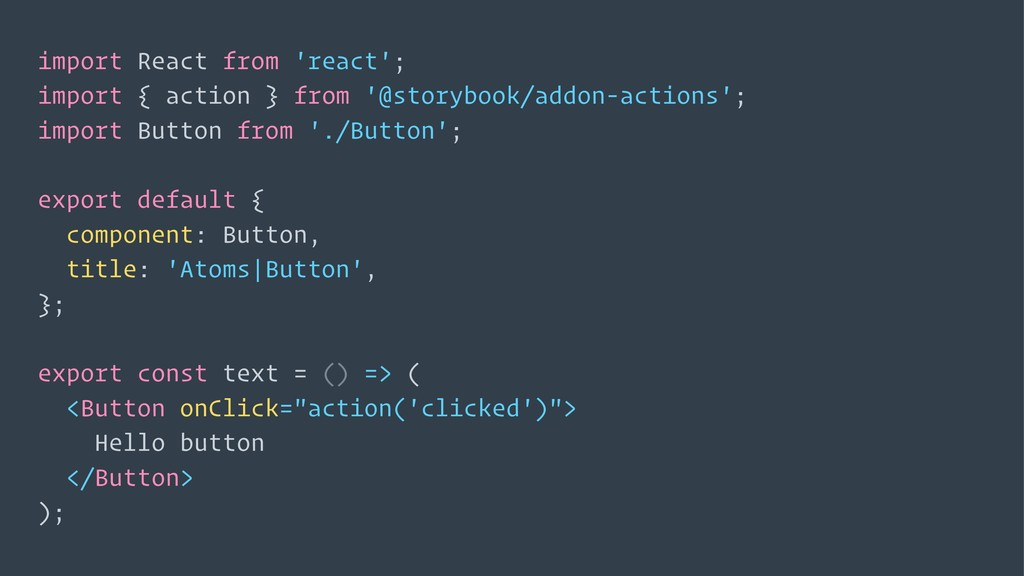 import React from 'react'; import { action } fr...
