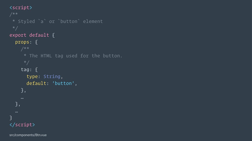 <script> /** * Styled `a` or `button` element *...