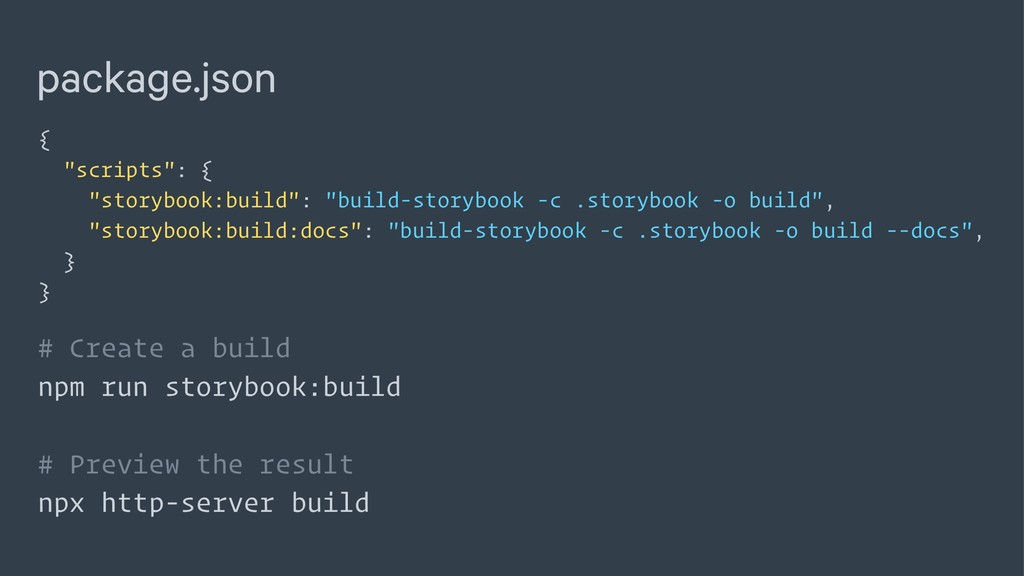 "package.json { ""scripts"": { ""storybook:build"": ..."