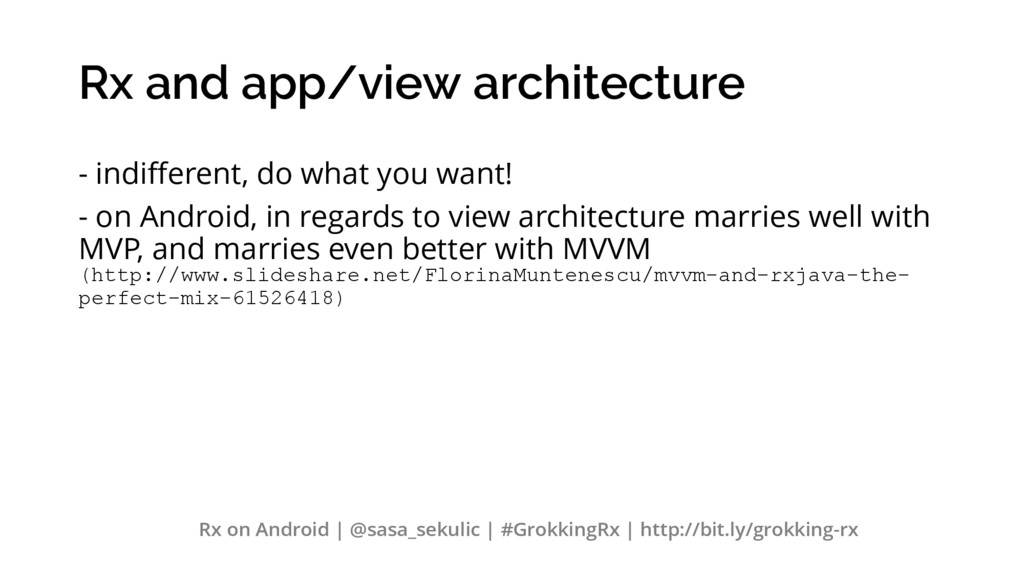 Rx and app/view architecture - indifferent, do ...