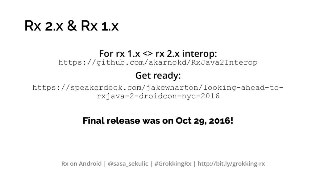 Rx 2.x & Rx 1.x For rx 1.x <> rx 2.x interop: h...