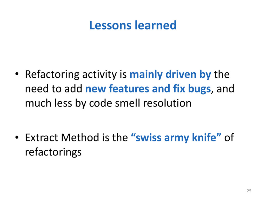 Lessons learned 25 • Refactoring activity...