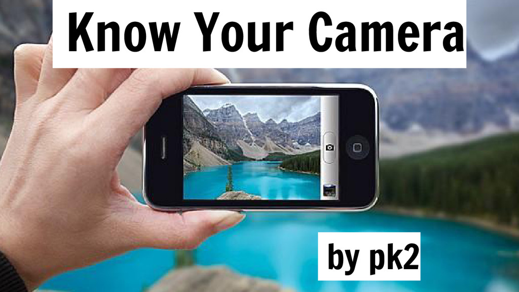 Know Your Camera by pk2