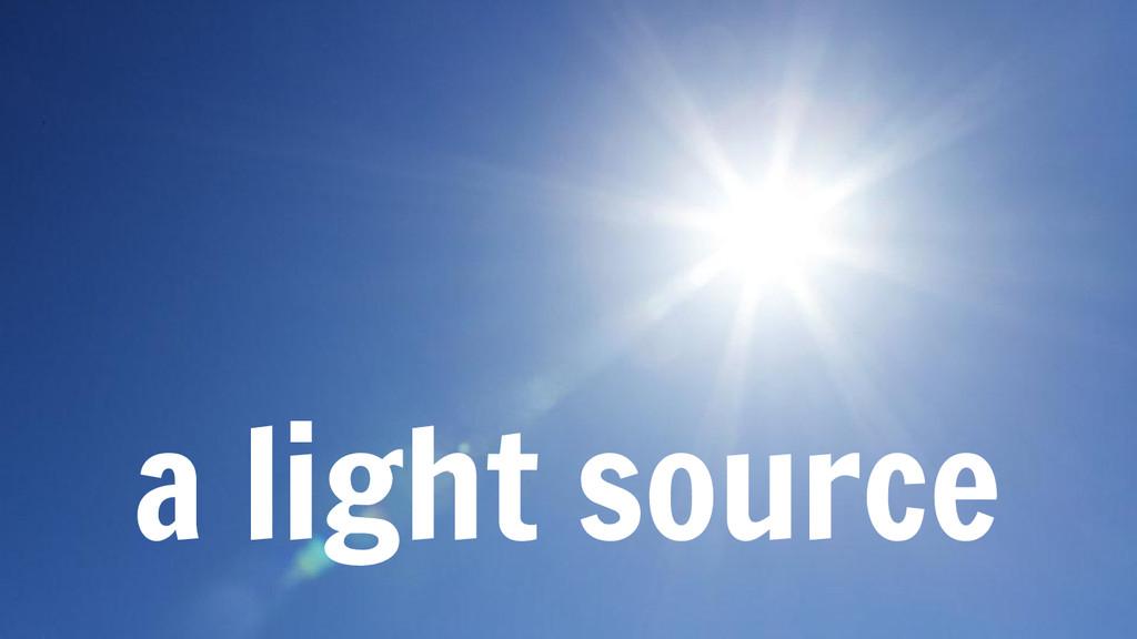 a light source