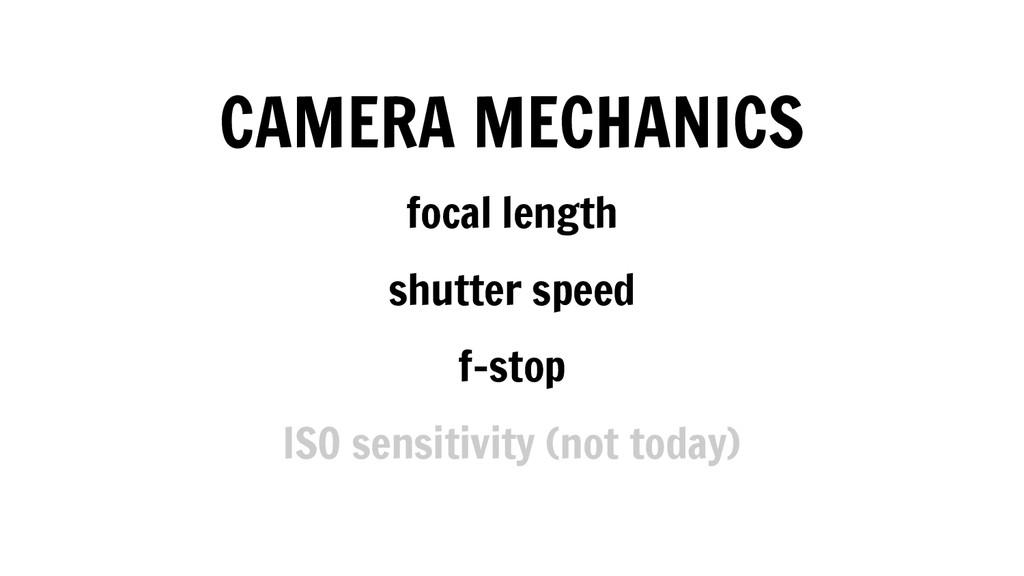 CAMERA MECHANICS focal length shutter speed f-s...