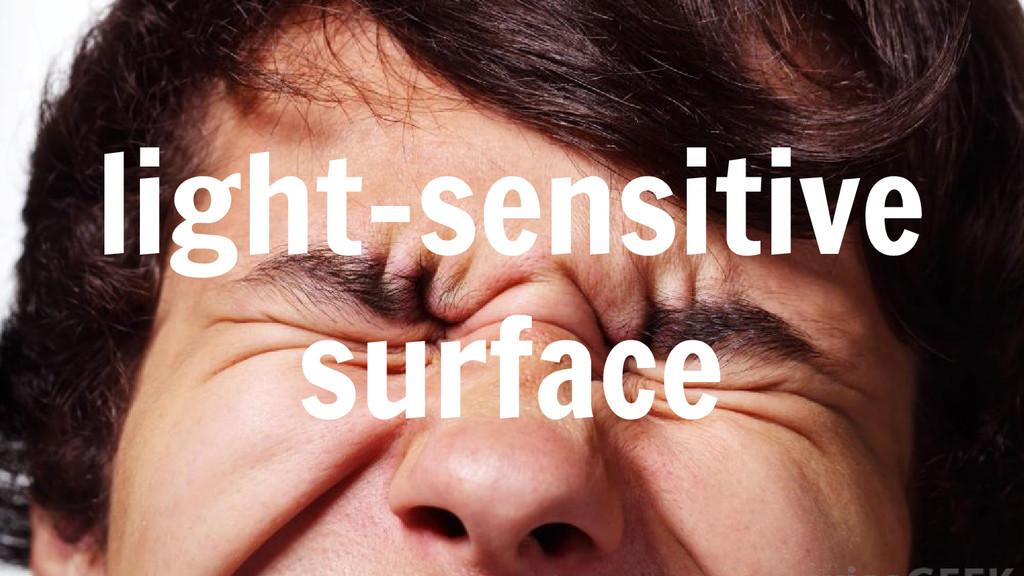 light-sensitive surface