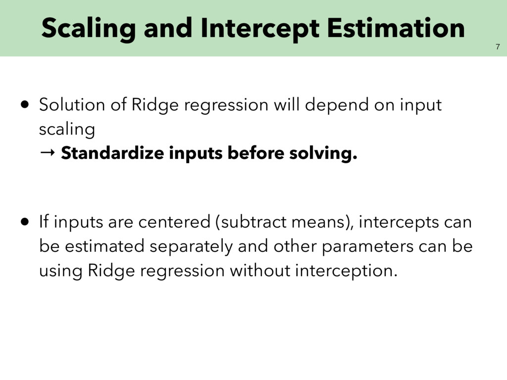 • Solution of Ridge regression will depend on...
