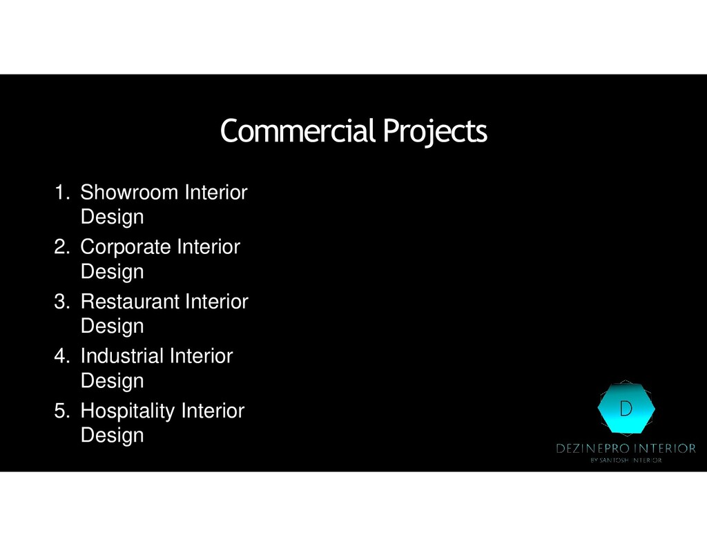 Commercial Projects 1. Showroom Interior Design...