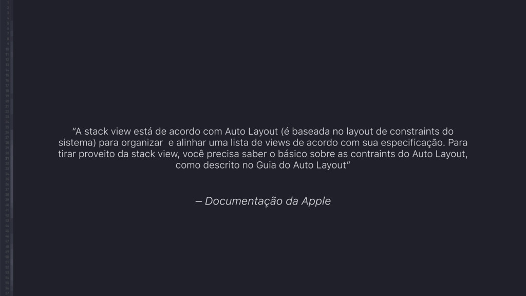 "– Documentação da Apple ""A stack view está de a..."