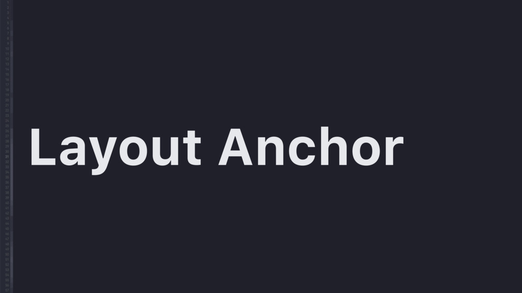 Layout Anchor