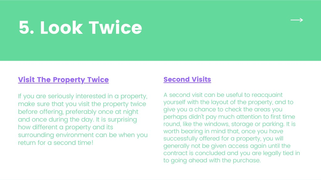 Visit The Property Twice If you are seriously i...
