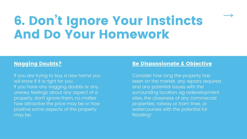 6. Don't Ignore Your Instincts And Do Your Home...