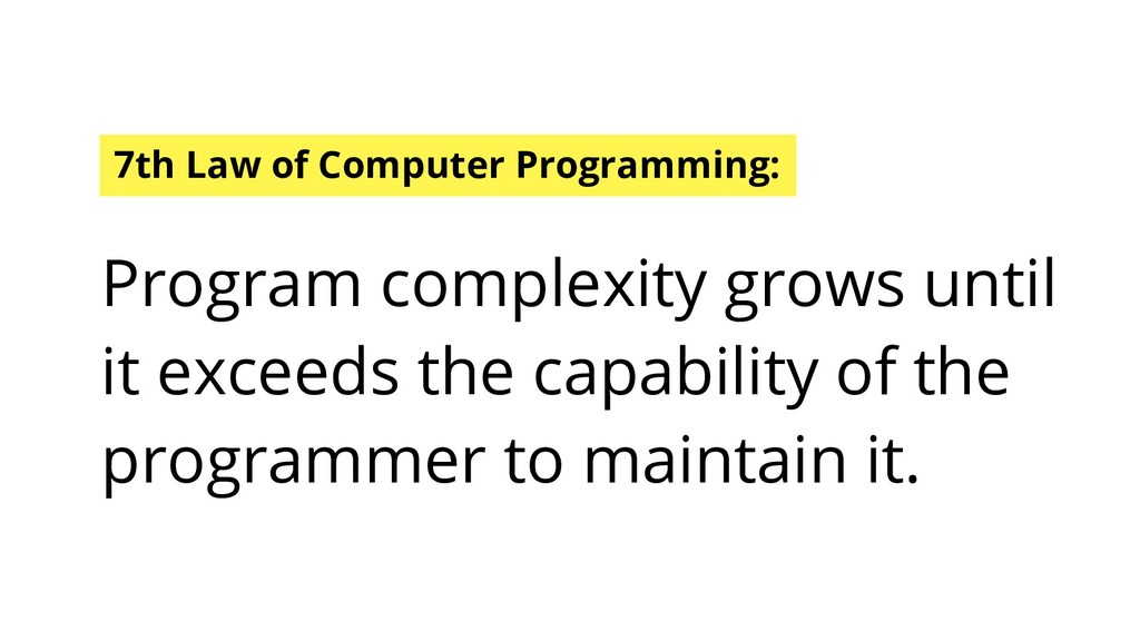 7th Law of Computer Programming: Program comple...