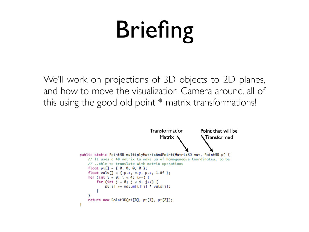 We'll work on projections of 3D objects to 2D p...