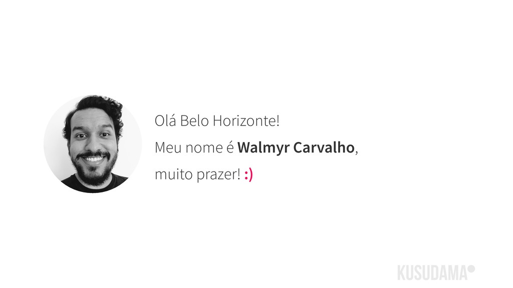 Olá Belo Horizonte! Meu nome é Walmyr Carvalho,...