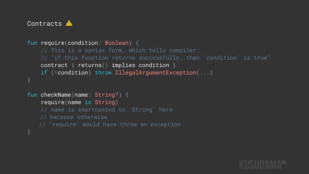 Contracts ⚠ fun require(condition: Boolean) { /...