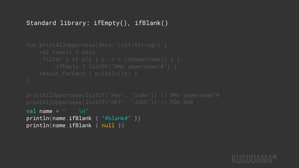 Standard library: ifEmpty(), ifBlank() fun prin...