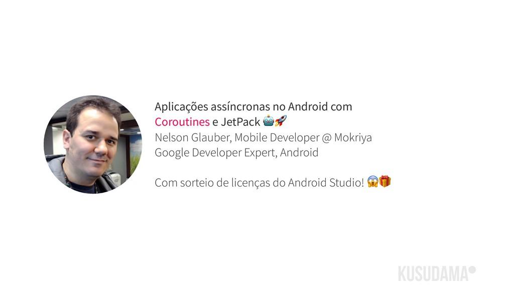 Aplicações assíncronas no Android com Coroutine...