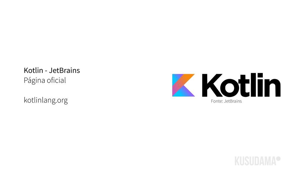 Kotlin - JetBrains Página oficial kotlinlang.or...